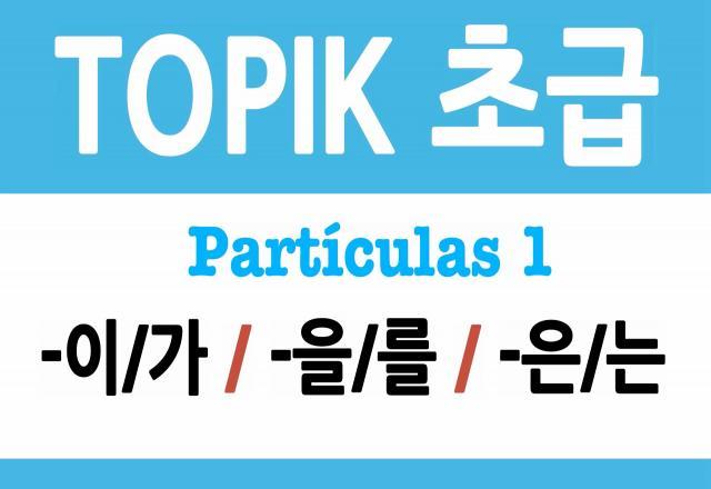 Ngữ pháp tiếng Hàn cơ bản về trợ từ