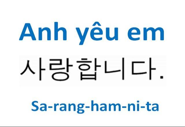 Thú vị với tiếng Hàn Quốc Anh yêu em